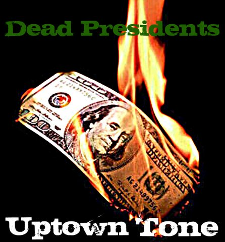 uptown-tone-dead-presidents-freestyle-HHS1987-2012 Uptown Tone (@UptownTone) - Dead Presidents Freestyle