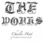 Charlie Heat (@GoodWorkCharlie) – The Works Ep