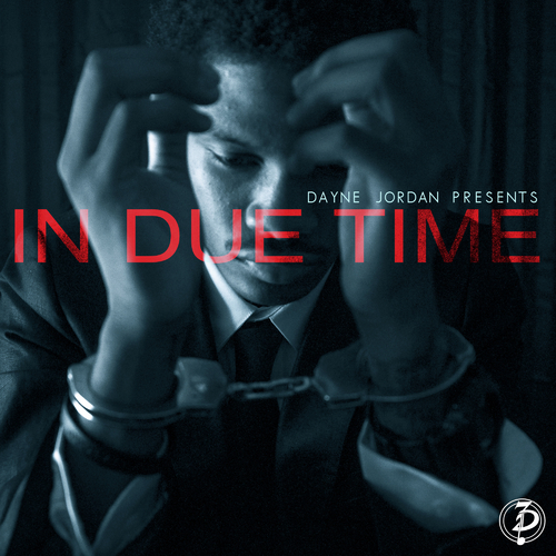 Dayne Jordan A.k.a. Dosage - In Due Time (mixtape)