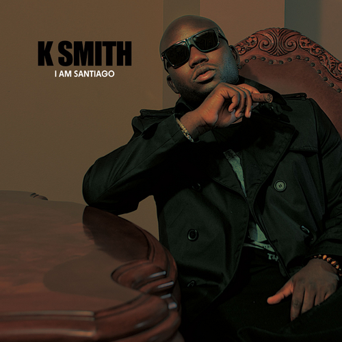 K Smith - I Am Santiago (Mixtape)