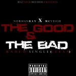 Norman Ray (@TheNormanRay) – The Good & The Bad Ft. @McVeigh_BP (Prod by @JuneBugLHR)