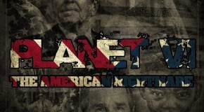 Planet VI &#8211; The American Nightmare (Mixtape)