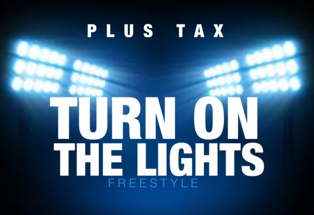 Plus Tax - Turn On The Lights Freestyle