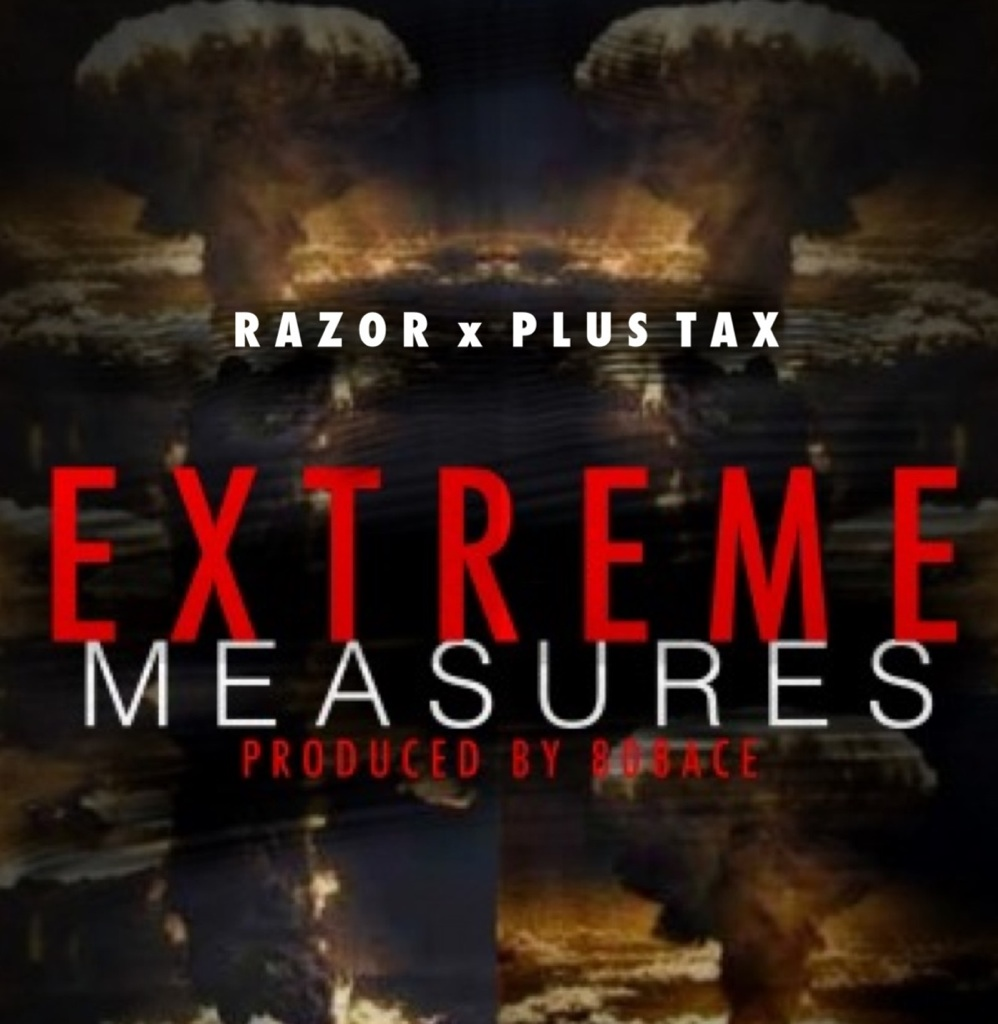Razor x Plus Tax - Extreme Measures