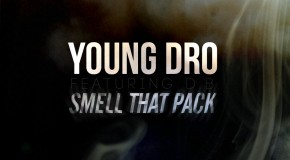Young Dro (@DroPolo) – Smell That Pack