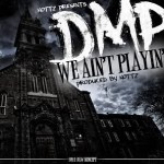 Nottz Raw presents DMP (@NottzRaw X @RawKoncept) – We Ain't Playin (Shot By @samuelrogers)