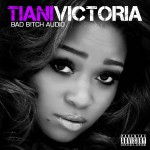 Artwork For Tiani Victoria (@Tianivictoria) Mixtape BadBitchAudio 1st Video Coming Today via Hiphopsince1987.com