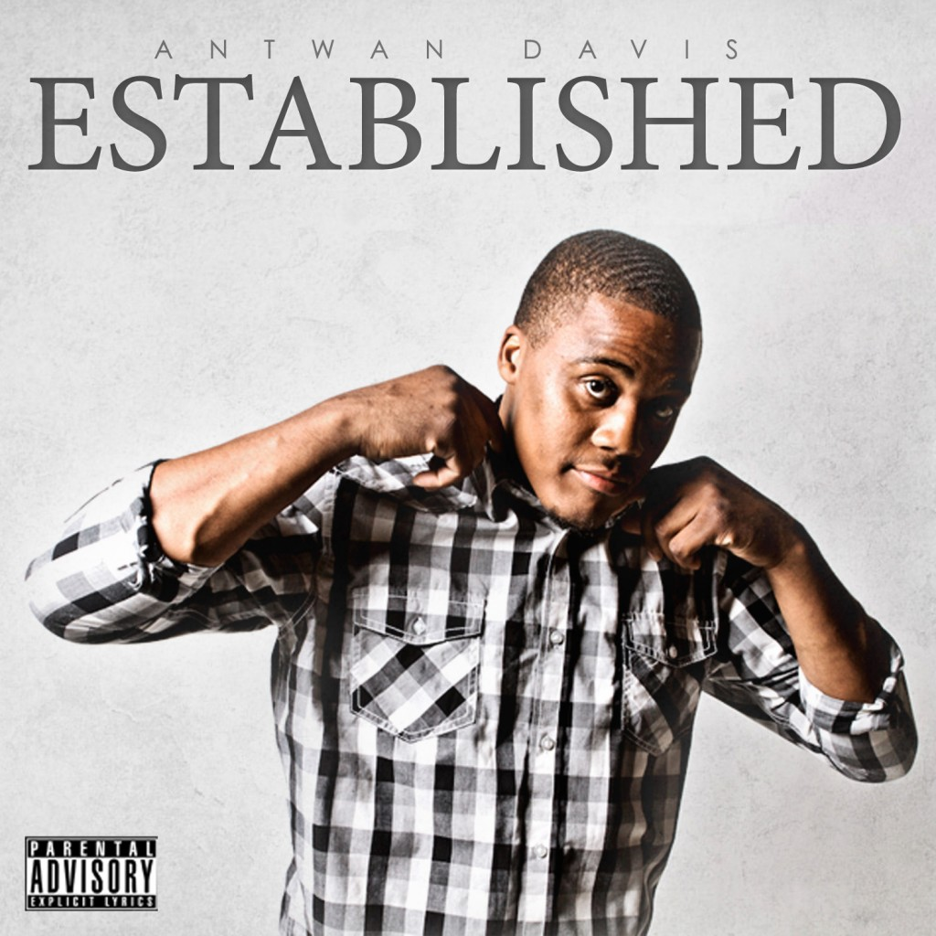 Antwan Davis - Established (Album Tracklist) + EPK (Video) (Directed By Marcus X)