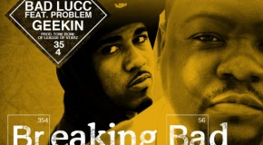 Bad Lucc (@Mrlucc354) ft. Problem (@itsaproblem) – Geekin  (Prod. by @BIGTONEBONE)