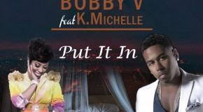 Bobby V &#8211; Put It In Ft. K Michelle