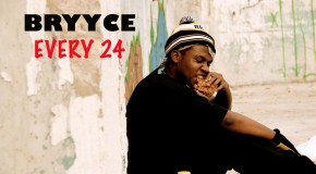 Bryyce &#8211; Every 24 (Official Video)