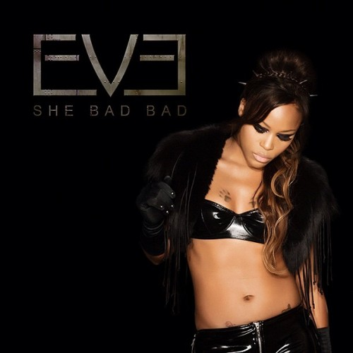 Eve - She Bad Bad