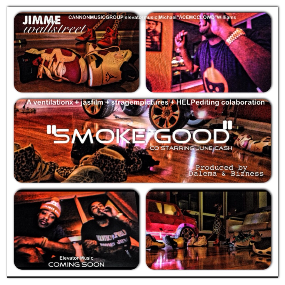 JiMMe WaLLstreet - Smoke Good (Video)