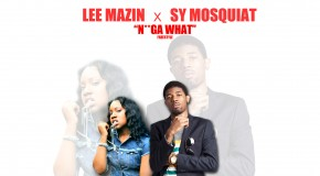 @LeeMazin and @SyMosquiat &#8211; Nigga What Freestyle