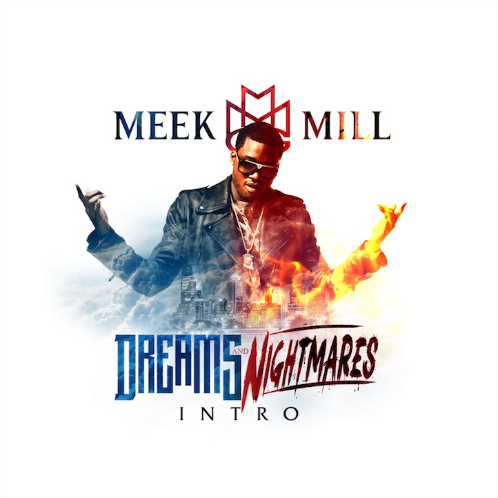 meek-mill-dreams-and-nightmares-intro-download Meek Mill (@MeekMill) - Intro (Dreams and Nightmares) (Prod by @TheBeatBully)