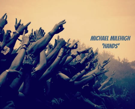 Michael MileHigh - Hands