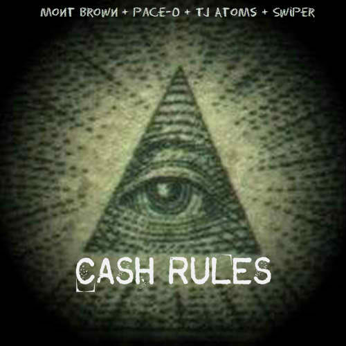 Mont Brown - Cash Rules Ft. Pace-O, TJ Atoms x Swiper (Prod by Pace-O Beats)