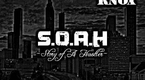 Johnny Knox (@RealJohnnyKnox) &#8211;  SOAH (Story Of A Hustler) (Mixtape)