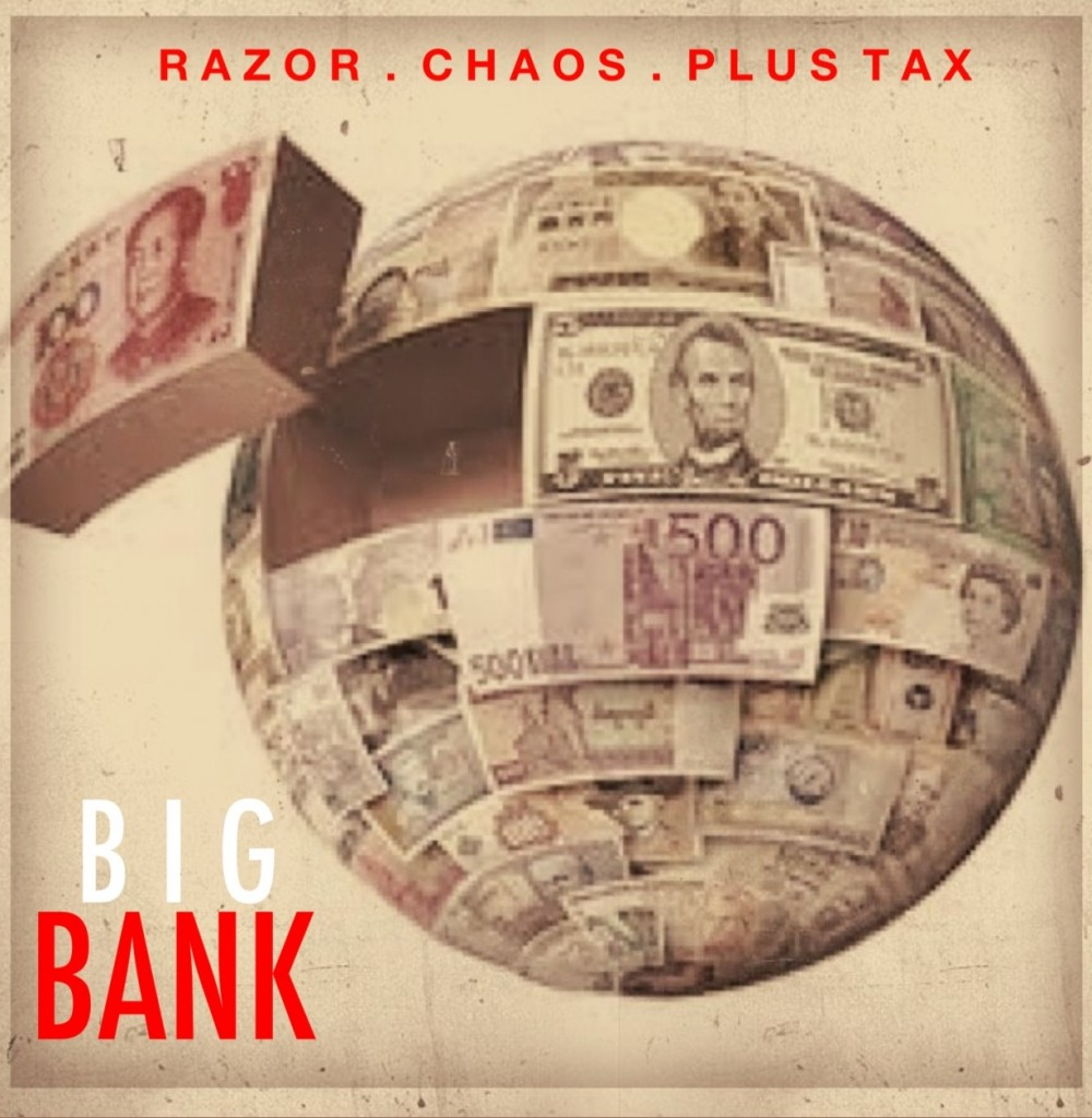 Razor, Plus Tax x Chaos - Big Bank