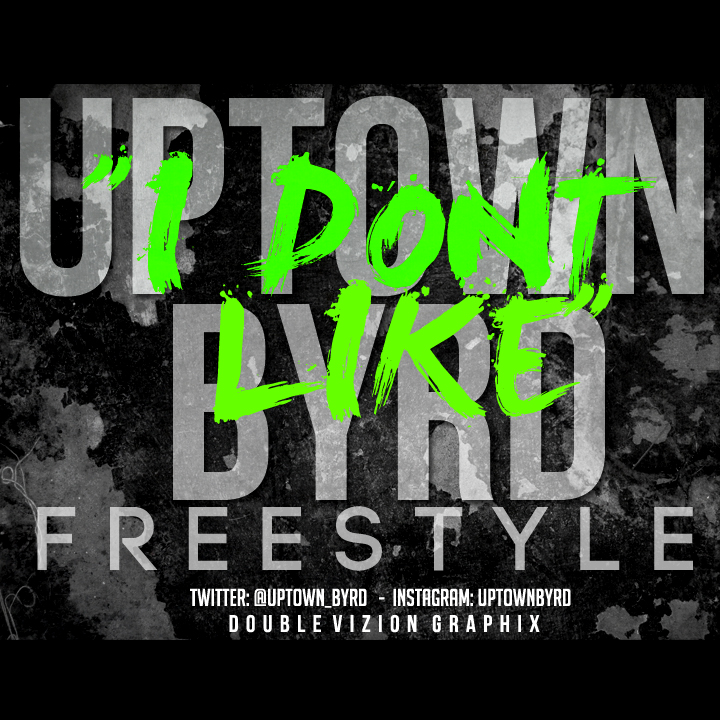 Uptown Byrd - I Don't LIke Freestyle