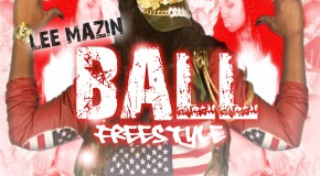 Lee Mazin (@LeeMazin) &#8211; Ball (Freestyle)