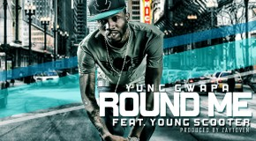 Yung Gwapa (@YungGwapa) Ft. Young Scooter (@1YoungScooter) &#8211; Round Me (Official Video)