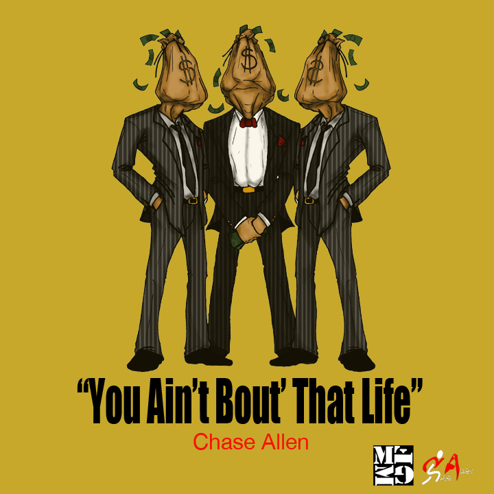 Chase Allen - You Ain't Bout' This Life (Prod by Pace-O Beats)