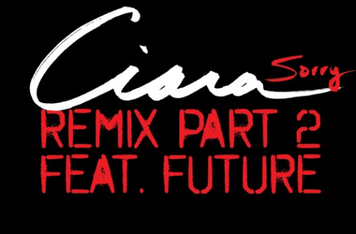 Ciara – Sorry (Remix) Ft. Future