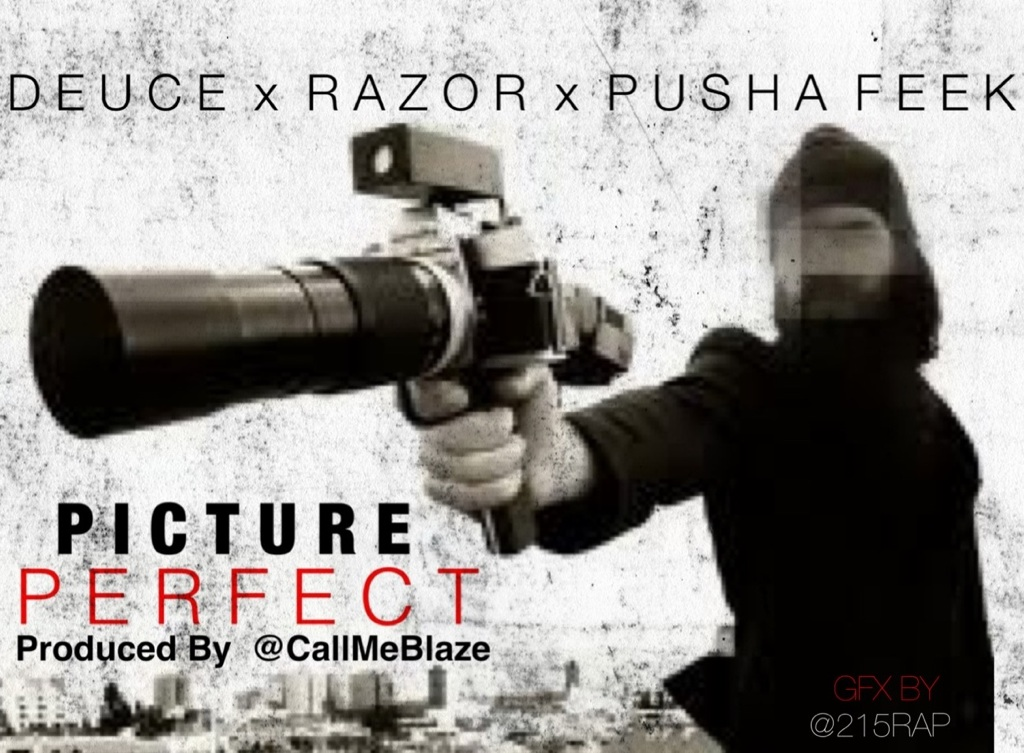Deuce - Picture Perfect Ft. Razor and Pusha Feek