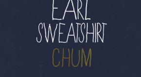 Earl Sweatshirt (@earlxsweat) &#8211; Chum