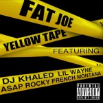 Fat Joe – Yellow Tape Ft. Lil Wayne, ASAP Rocky x French Montana (Official Video)