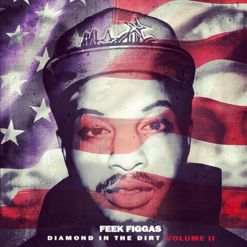 feek-figgas-diamond-in-the-dirt-vol-2-practice-what-you-preach-mixtape-HHS1987-2012 Feek Figgas - Diamond In The Dirt Vol. 2: Practice What You Preach (Mixtape)