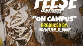 Fese (@MrHaBull) &#8211; On Campus (Prod by @Phitted_X_DBNR)