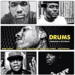 Jimme Wallstreet – Drums Ft Peedi Crakk, E. Ness, Quilly Millz & HollowMan (Prod by Riz Delux)