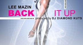 Lee Mazin (@LeeMazin) &#8211; Back It Up (Prod by @DJDiamondKuts) (Official Video) (Shot by @InfernoVideos)