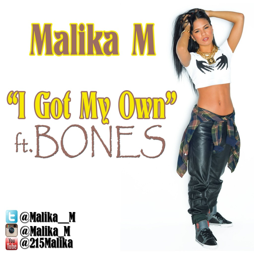 Malika M - I Got My Own Ft. Bones