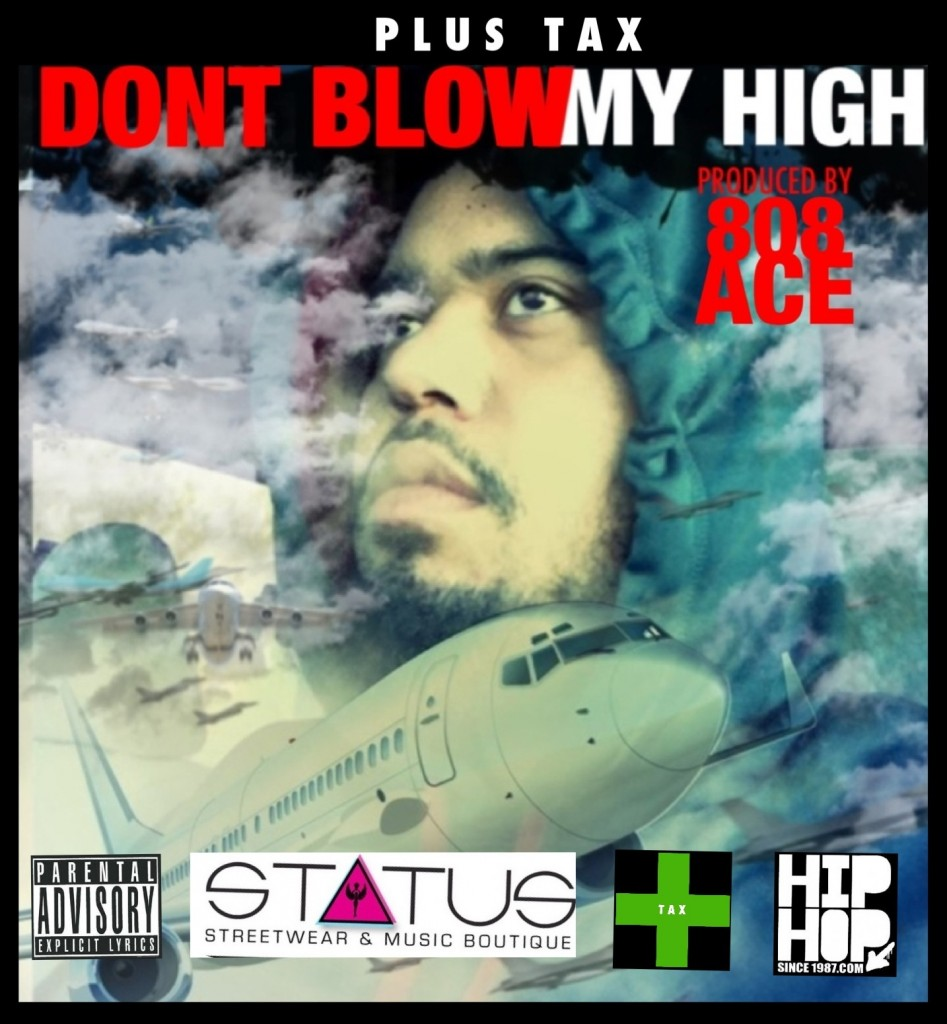 Plus Tax - Don't Blow My High (Prod by @808ace)