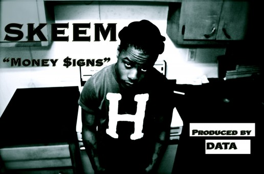 Skeem (@SkeemNRNR) – Money Signs (Prod by @DataNR)