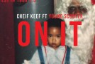 Chief Keef x Young Scooter – On It (Prod by Mike Will Made It)