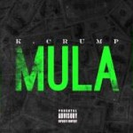K.Crump (@IAMKCRUMP) – Mula (Freestyle)