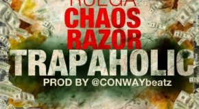 Stacks Ruega x Razor x Chaos &#8211; Trapaholic (Prod by @ConwayBeatz)