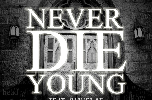 Sy Ari Da Kid (@SyAriDaKid) & K Camp (@KCamp427) Ft. Canjelae (@Canjelae) – Never Die Young