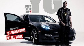 YG (@YG) &#8211; Just Re&#8217;d Up (Mixtape) ( Hosted by @DeeJayIllWill &#038; @DJmustard)