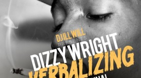 Dizzy Wright (@DizzyWright) &#8211; Verbalizing (Pres. by @DeeJayIllWill)