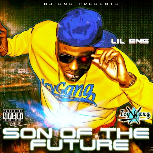 DJ SNS Presents Lil SNS - Son Of The Future (Mixtape)