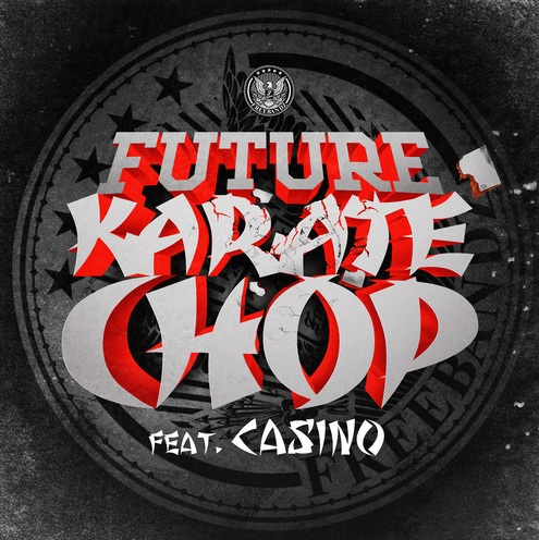 Future - Karate Chop Ft. Casino