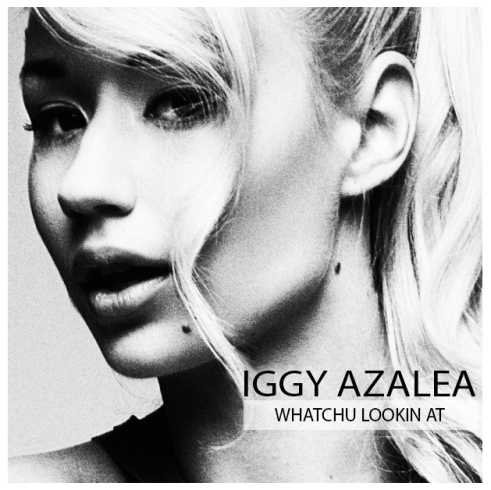 Iggy Azalea - Whatchu Lookin At