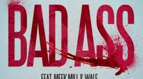 Kid Ink (@Kid_Ink) – Bad Ass Ft. Wale (@Wale) & Meek Mill (@MeekMill)