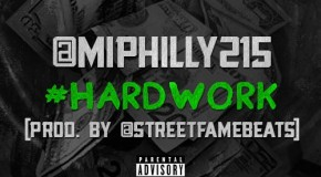 M.I. (@MIphilly215) &#8211; Hardwork (Prod by @StreetFameBeats)