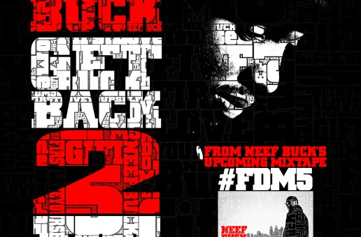 Neef Buck (@Neef_Buck) – Get Back 2 It (Prod by Bobby Johnson)